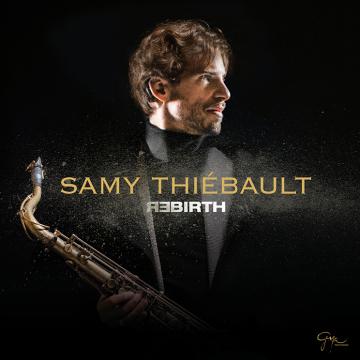 Samy Thiébault Album REBIRTH septembre 2016